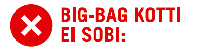 Mis ei sobi Big-Bag kotti